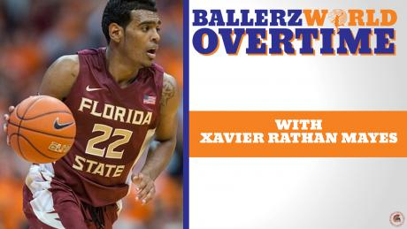 Ballerz World Live Overtime: Xavier Rathan Mayes